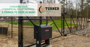 Choosing Your Commercial Fence Material: 5 Things to Keep in Mind