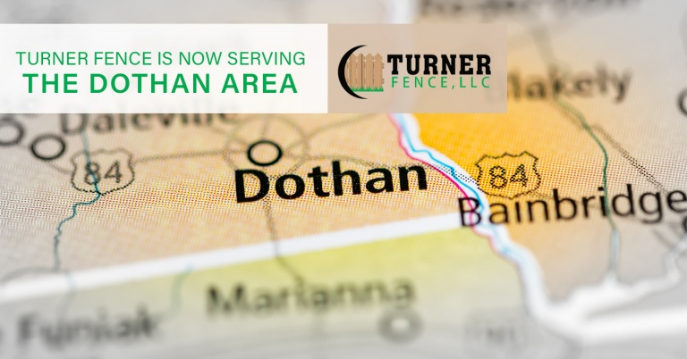 Turner Fence is Now Serving the Dothan Area