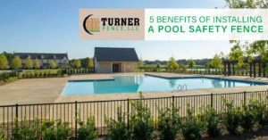 5 Benefits of Installing a Pool Safety Fence