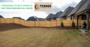 7 Reasons to Be Thankful for Your Residential Fence