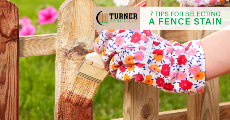 Read more about the article 7 Tips for Selecting a Fence Stain