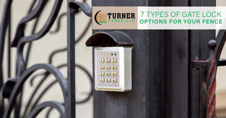 Read more about the article 7 Types of Gate Lock Options for Your Fence